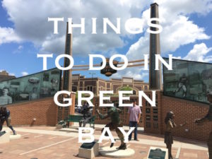 Things To Do In Green Bay